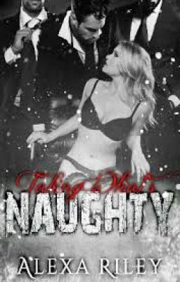 Taking What's Naughty ( NP, 21++, H, Sắc)