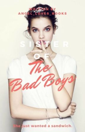 Sister Of The Bad Boys (Highest-#67 in teen fiction) by Angel_Loves_Books