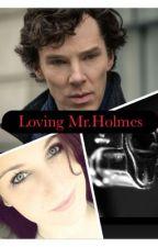 Loving Mr.Holmes by NatalielovesEthan