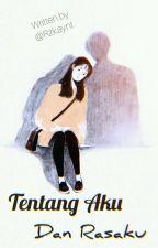 Tentang Aku Dan Rasaku by Rzkaynt