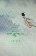 E bastò una quercia per... by _Alba_Chiara_