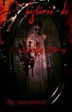 A Historia Da Bloody Mary  by inesmonizz