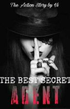 THE BEST SECRET AGENT  by VanessaSwft