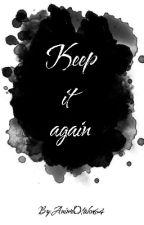 Keep It Again by AnimeOtaku64