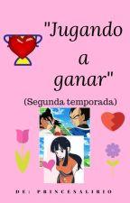 """Jugando a ganar"" (Segunda Temporada) by PrincesaLirio"