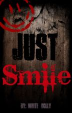 Just Smile by White_Dolly