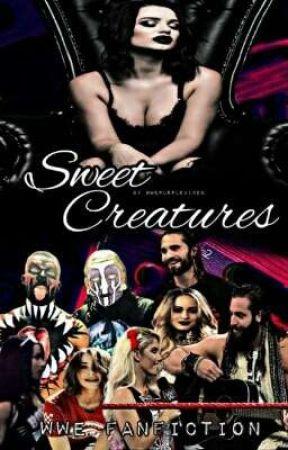◀Sweet Creatures ▶ // WWE MULTI-SHIP FANFICTION by wwepurplevixen