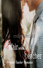 AFFAIR WITH A TEACHER(On hold) by crazywriter1116