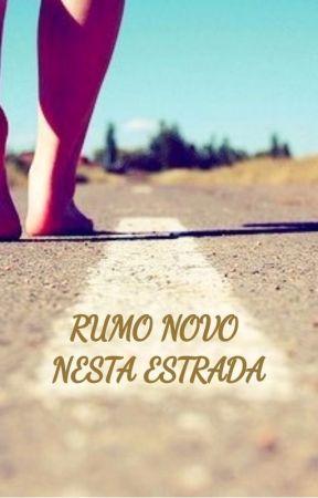 Rumo novo nesta estrada by carolina_magda