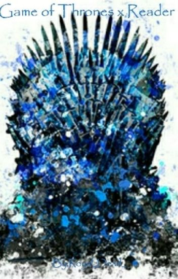 Game of Thrones X Reader (Request Closed)