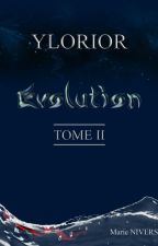 YLORIOR - TOME II - Evolution by MarieNivers