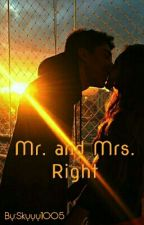 Mr. and Mrs. Right by Skyyy1005