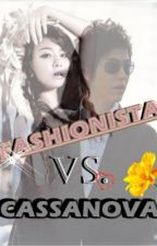 Fashionista Vs. Cassanova[ONGOING] by ImurPrincessBee