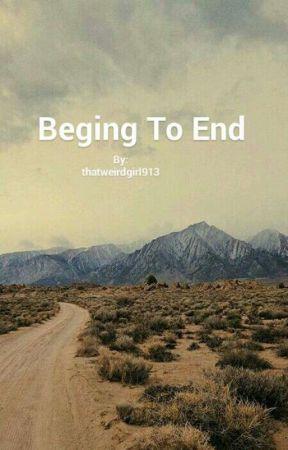 Beginning To End  by thatweirdgirl913