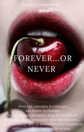 Forever...or never by MarineETaxil