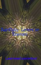 AdriNath- Lovers or Enemies by LazinessCookieGod