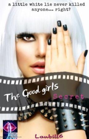 The Good Girls Secret  by Laubill6