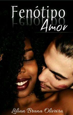 Fenótipo Amor [EM ANDAMENTO] by Lia_Bruna