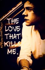 The love that kills me (L.S.) by Enjoy-little-things