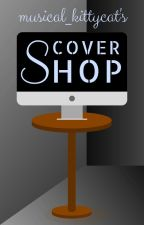 Cover Shop by musical_kittycat