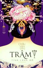 Trâm III: Tình Lang Hờ - Châu Văn Văn (Hoàn) by _RyanLewis_