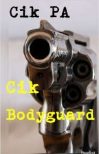 Cik Pa Cik Bodyguard by azizahbujal