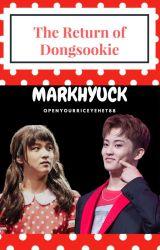 The Return of Dongsookie || Markhyuck by openyourriceyehet88