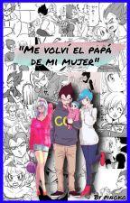 Me Volví El Papá De Mi Mujer  by bypinoko