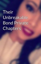 Their Unbreakable Bond Private Chapters by Just-usDavis