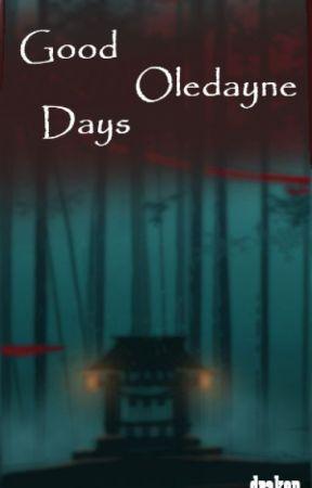 Good Oldayne Days by drakenKartikay