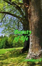 Beauty of life by cutedaisy19