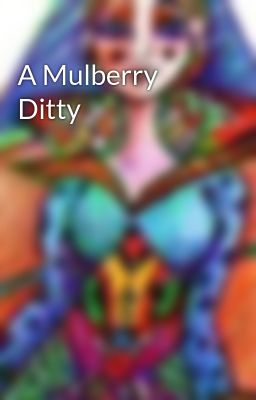A Mulberry Ditty