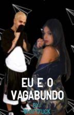 Eu e o Vagabundo  by whattfuck