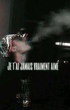 Je t'ai jamais vraiment aimé by loin_des_etoiles