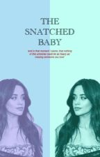 The Snatched Baby (Dinah/You) by littleharmony012