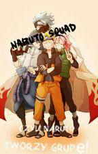 Naruto Squad Czyli Naruto Tworzy Grupę [Zawieszone] by TIXALOVE123