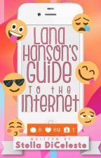 Lana Hanson's Guide to the Internet by StellaDiCeleste