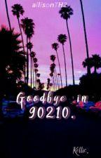 Goodbye In 90210. [Kellic] by -piercetheallison