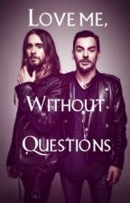 Love me, without questions by Scaramouche_Leto