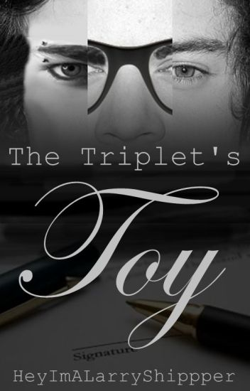 The Triplets' Toy -Larry/Larcel/Loudward Stylinson-