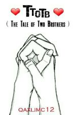 The Tale Of Two Brothers (BoyxBoy) by qaxlimc12