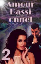 amour passionnel - tome 2 by visionnaire15n