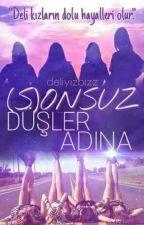 (S)ONSUZ DÜŞLER ADINA 💜  by deliyizbizz