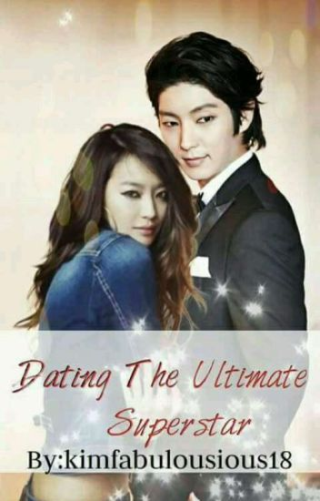 Dating The Ultimate Superstar