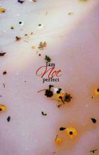 iam not perfect|مُكَتملة.   by harysky