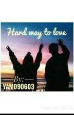 Hard way to love by yam090603