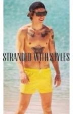 Stranded with Styles (Harry Styles Fan Fiction) by kelseybug2222