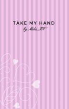 Take My Hand by mela_IN