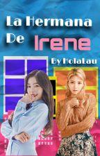 La Hermana de Irene {Sehun y Tú} by HolaLau