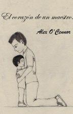 El corazón de un maestro. by Alex_OConnor